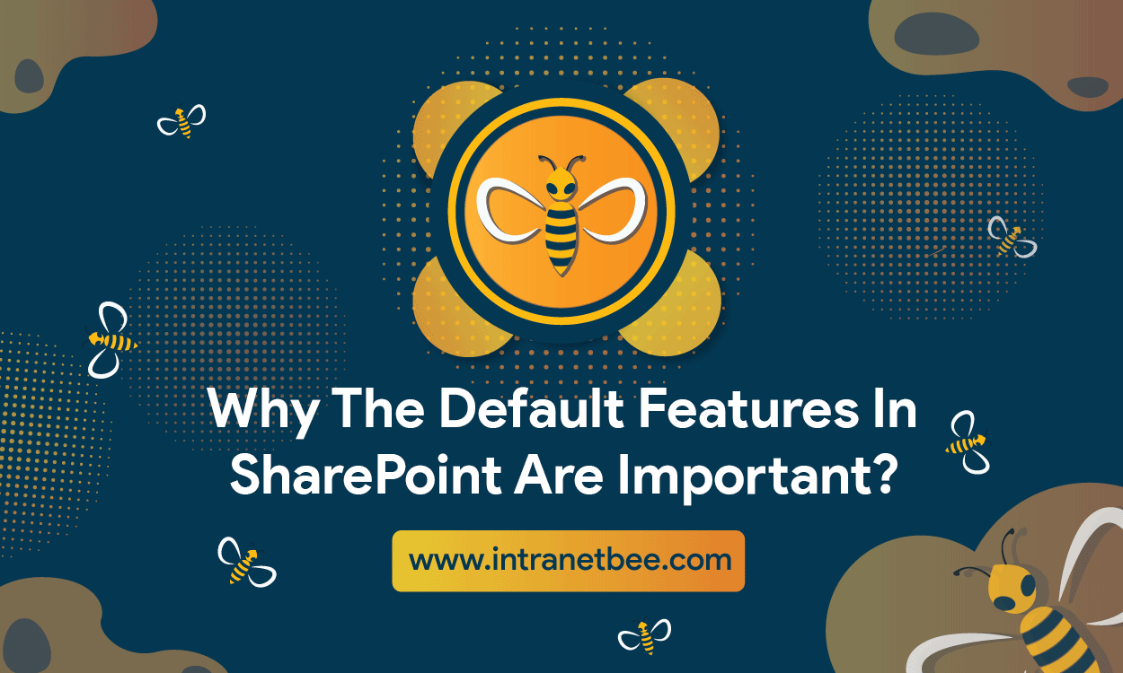 Default Features in SharePoint Are Important