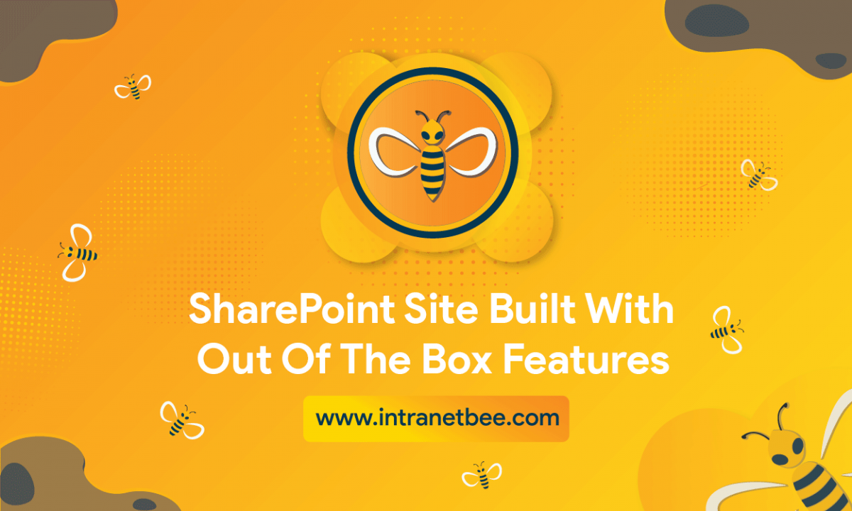 SharePoint Site Built With Out of The Box Features