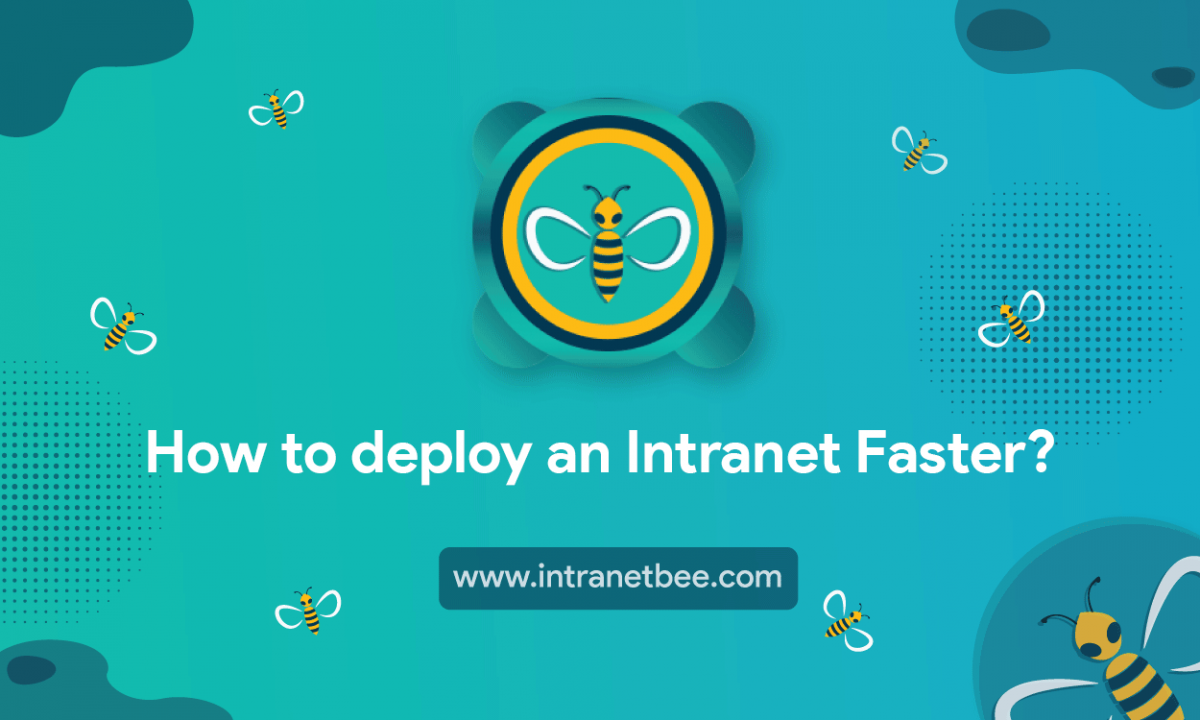 How to deploy an Intranet Faster