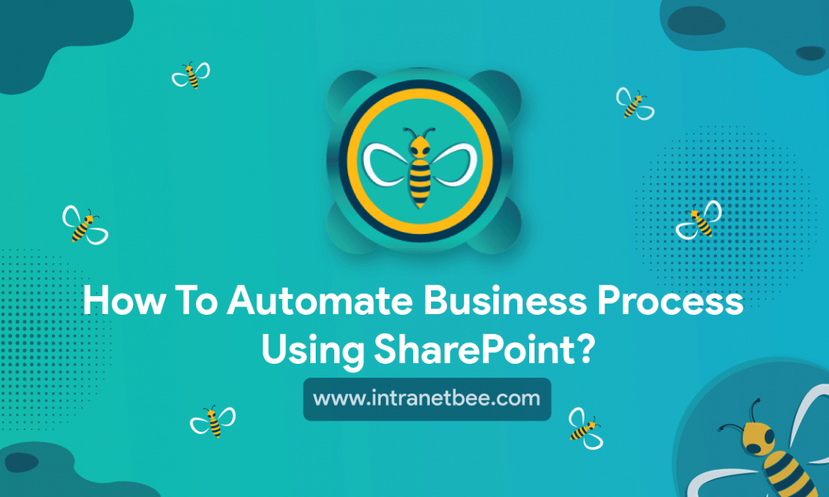 How To Automate Business Process Using SharePoint