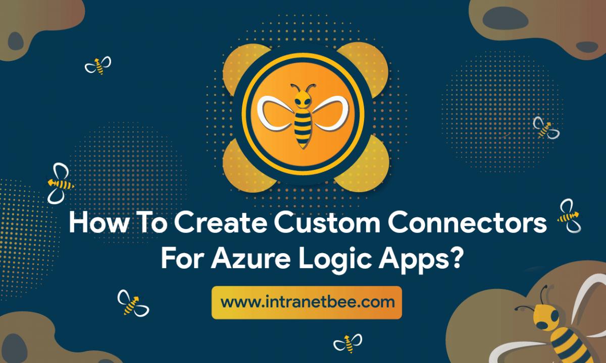 Create Custom Connectors For Azure Logic Apps