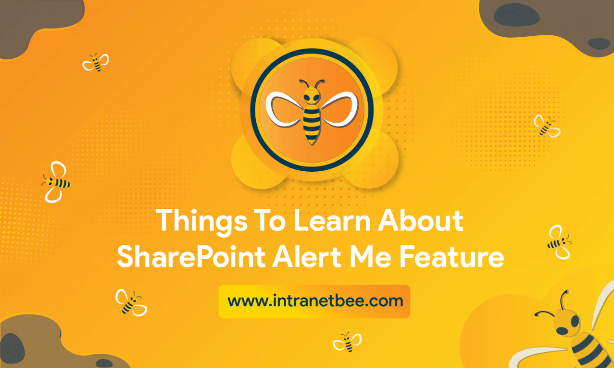 Things To Learn About SharePoint Alert Me Feature
