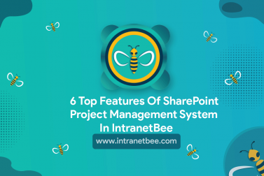 6 Top Features of SharePoint Project Management System in Intranet Bee