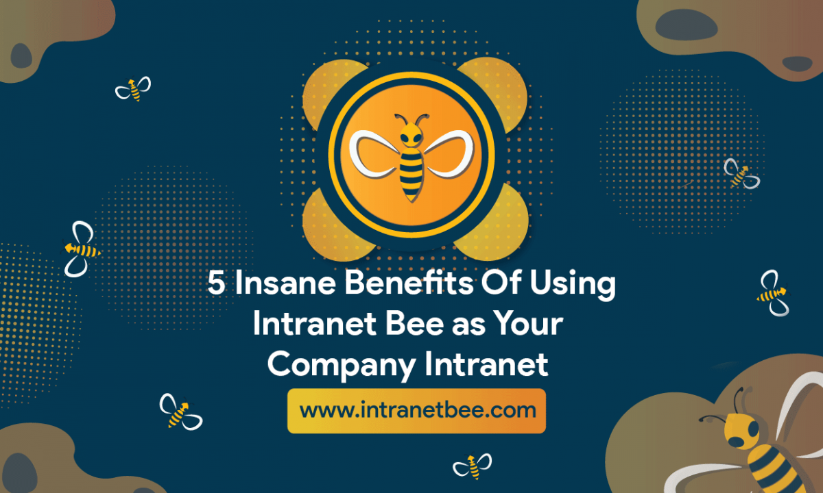 Benefits of using Intranet Bee