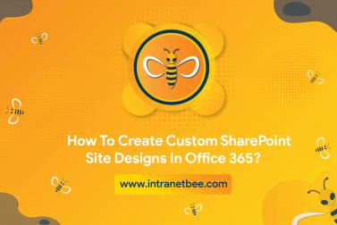 How To Create Custom SharePoint Site Designs In Office 365?