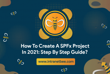 How To Create A SPFx Project In 2021: Step By Step Guide?