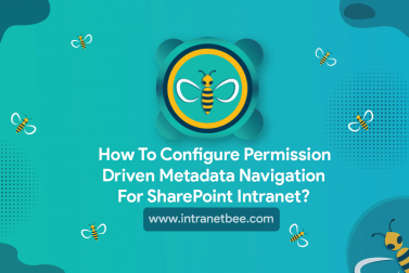How To Configure Permission Driven Metadata Navigation For SharePoint Intranet?