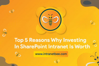 Top 5 Reasons Why Investing In SharePoint Intranet Is Worth